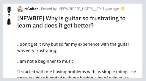 Why is guitar so frustrating and does it get better reddit question