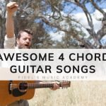Awesome 4 Chord Songs to Play on Guitar