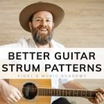 Better Strumming Patterns For Guitar