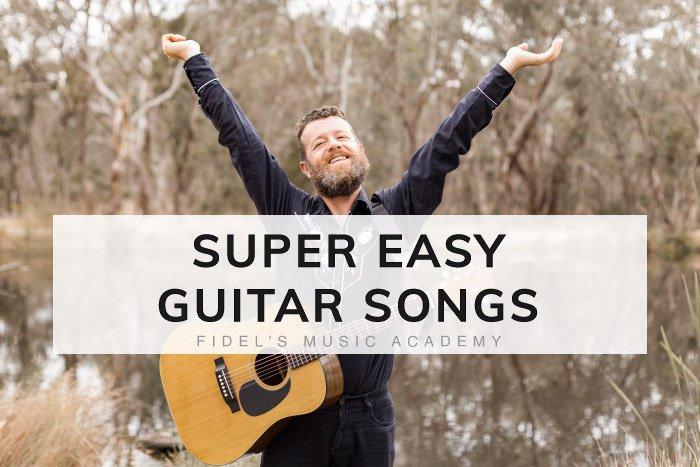 Super Easy Guitar Songs